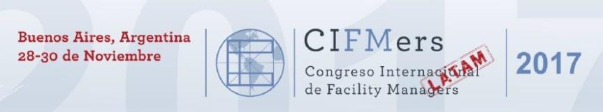 CIFMers Congreso Internacional de Facility Managers – Buenos Aires 28 al 30 de noviembre2017