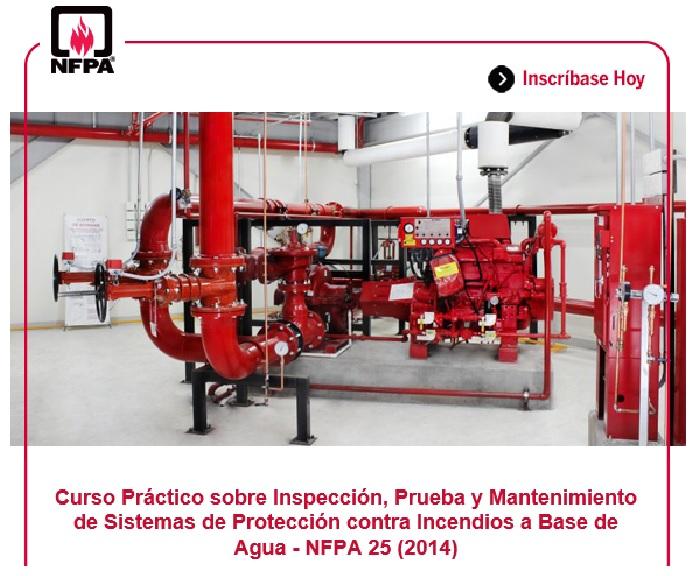 Curso Práctico sobre Inspección, Prueba y Mantenimiento de Sistemas de Protección contra Incendios a Base de Agua – NFPA 25(2014)