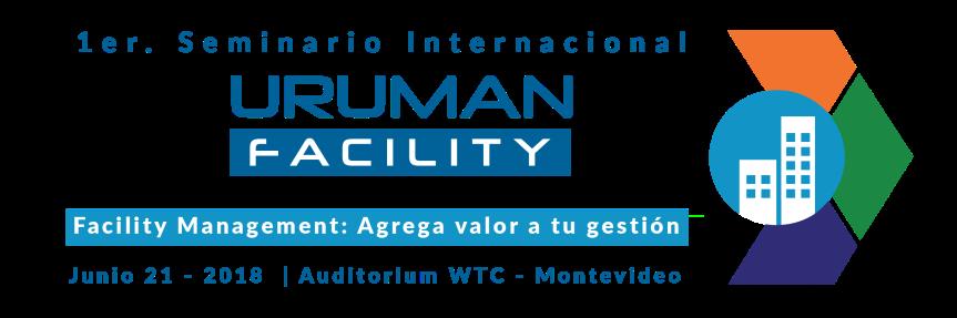 1er. Seminario URUMAN FACILITY 2018: FM – Agrega valor a tugestión
