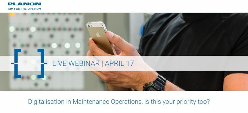 Webinar: Digitalisation in Maintenance Operations, is this your prioritytoo?
