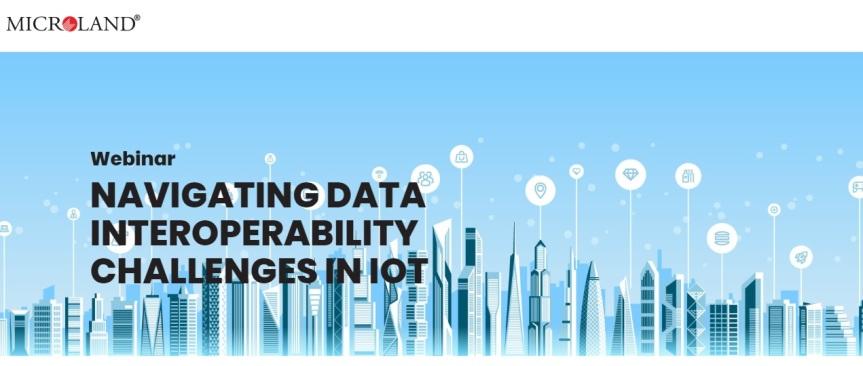 Webinar: Navigating Data Interoperability Challenges inIoT