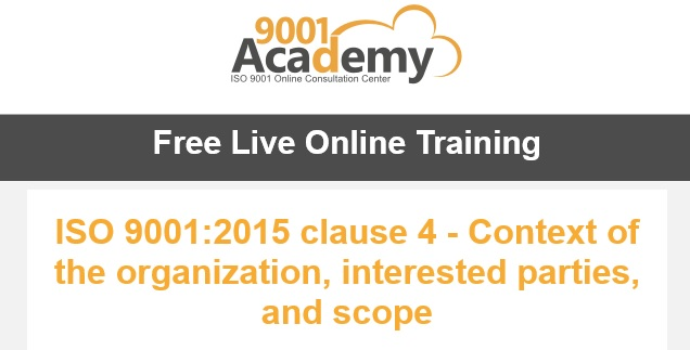 Webinar: ISO 9001:2015 clause 4 – Context of the organization, interested parties andscope