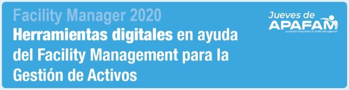 Webinar: Herramientas digitales en ayuda del Facility Management para la Gestión deActivos