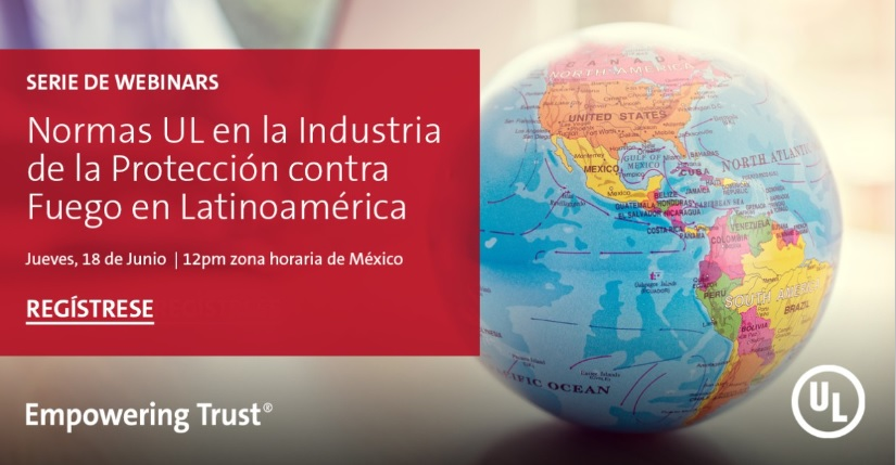 Webinar: Normas UL en la Industria de la Protección Contra Fuego enLatinoamerica
