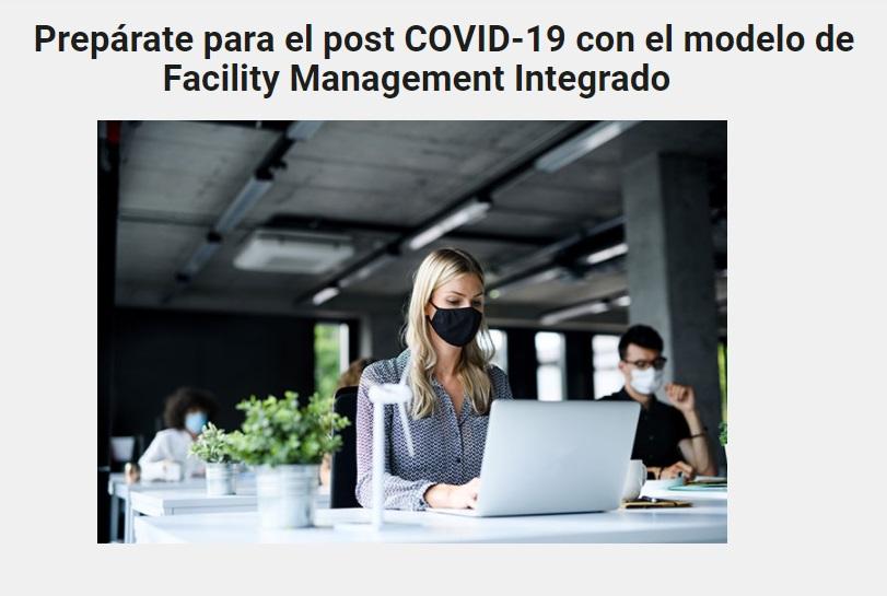 Webinar: Prepárate para el post COVID-19 con el modelo de Facility ManagementIntegrado